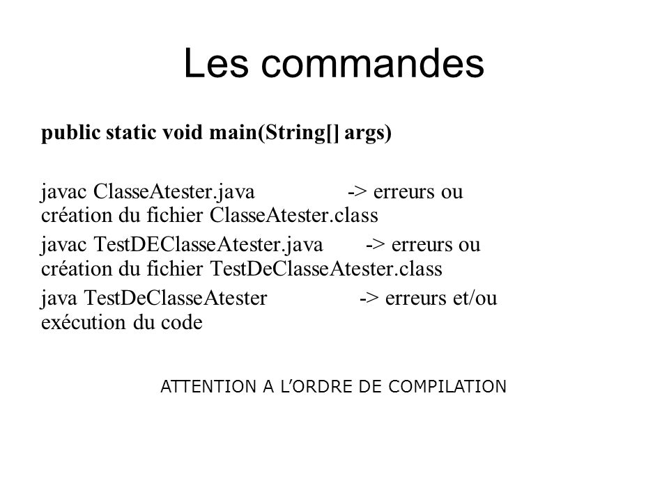 Les commandes public static void main(String[] args)